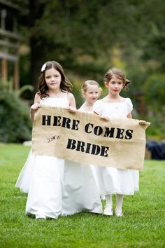 Here comes the bride sign.