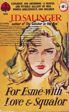 'For Esme - with love & squalor' - J.D. Salinger