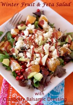 Winter Fruit Salad with Cranberry Vinaigrette...with Pomegranate, Feta, avocado and Clementines