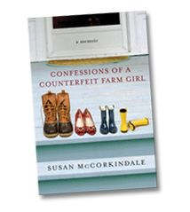 Confessions Of A Counterfeit Farm Girl : Susan McCorkindale, Author said to be a cant put down book