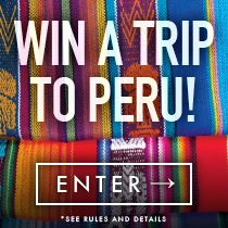 Win a seven-night guided journey to discover Peru's ancient civilizations. Prize includes: round-trip airfare for two, seven nights following the Inca Trail with perks like white-water rafting, mountain biking and more. Ready for the ultimate adventure? Enter now: tastingtable.com/peru2014