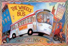 The Wheels on the Bus, by Zelinsky. A classic song turned into a book with moving parts. Fun!