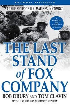 the last stand of fox company In the last stand of fox company, there was a company of marines who a few  months earlier had been stateside now finding themselves in a.