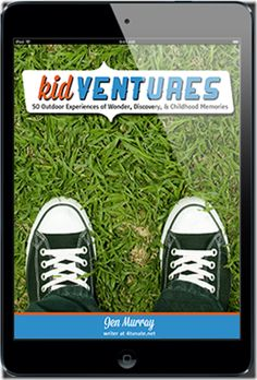 KidVentures ebook is here--50 fun & easy adventures for kids. Perfect for summer.