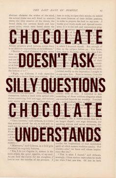 Schokolade ist die Lösung. Immer!
