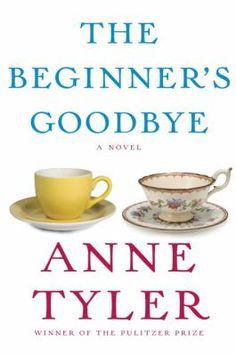 The Beginner's Goodbye by Anne Tyler. Selected as a best book by Booklist. http://libcat.bentley.edu/record=b1337419~S0