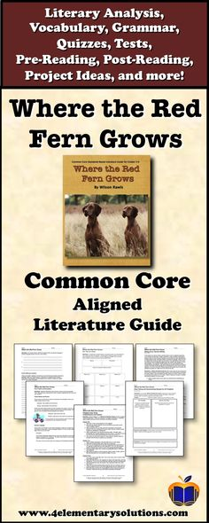 Where the Red Fern Grows Literature Guide Common Core Aligned for grades 5 and 6