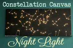 DIY Canvas Constellation Night Light Art ~ Mom's Crafty Space How cool!