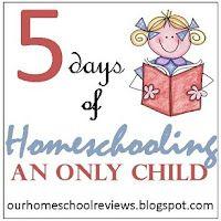 5 Days of of Homeschooling an Only Child Blog Hop #homeschool #hsreviews