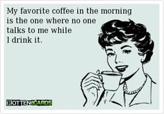 Favorite. @Amy Conner life, laugh, funni, morning coffee, morning person, coffee time, cup of coffee, people, true stories
