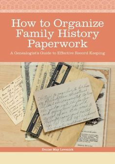 How to Organize Family History Paperwork: A Genealogist's Guide to Effective Record Keeping by Denise May Levenick. $10.13. 73 pages. Publisher: Family Tree Books (November 30, 2012)