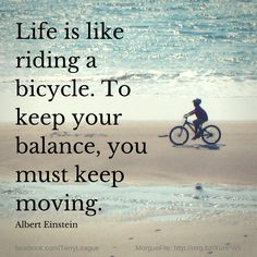 """Life is like riding"