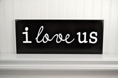 Wood Love Quote Sign  I Love Us or Customized with your favorite quote by CRSWoodDesigns