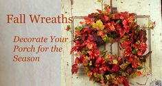 Fall Wreaths | Decorate your Porch for the Season