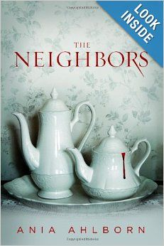 The Neighbors by Ania Ahlborn.  Cover image from amazon.com.  Click the cover image to check out or request the suspense and thrillers kindle.