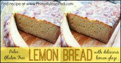 Paleo Lemon Bread - No Grains, Paleo, Gluten Free