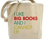 I Like Big Books And I Cannot Lie - Custom 100% Cotton Canvas Tote Bag - FREE SHIPPING