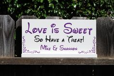 Custom Love is Sweet So Have a Treat Candy buffet by SignsToLiveBy, $33.95