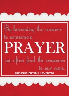 ...become the answer to someone's prayer
