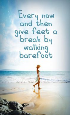 Walking barefoot and feeling the sand and water between your toes is one of life's simple pleasures.
