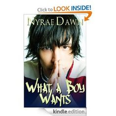 What a Boy Wants - a YA contemporary/romance from the boy's POV. Great read! And it's only $0.99 on Amazon.