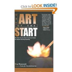 The Art of the Start: The Time-Tested, Battle-Hardened Guide for Anyone Starting Anything by Guy Kawasaki