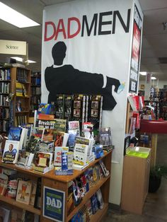 """Dad Men"" / Father's Day display via Half Price Books, Corpus Christi TX father day, qbd father"