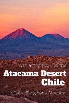 What a stunning region of the world to visit in Chile, South America.  Win a trip to the Atacama Desert worth $7348