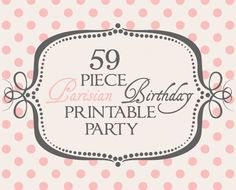 59 Piece Parisian Birthday Printable Party