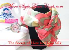 vintag silk, cleanses, clean silk, silk scarf, wash silk, silk scarves, the secret