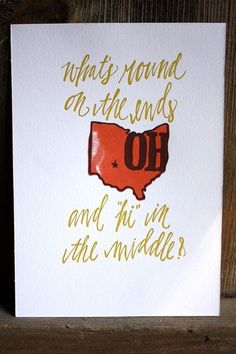 Ohio  i say this all the time
