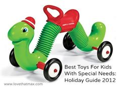 Best Toys For Kids With Special Needs: Holiday Guide 2012, based on parents' recommendations.