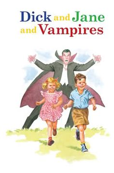 """What happened with Vampires???  They used to be scary monsters.  But today, girls run INTO their arms instead of AWAY from them.  """"Run, Jane!  Run!""""  """"But vampires are interesting,"""" says Jane.  """"--And sexy!""""  """"Girls are nuts,"""" thinks Dick.  """"Nuts, nuts, nuts!"""""""