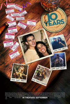 10 Years - 09.14.12 On the night of their high school reuinion, a group of friends realizes they haven't quite grown up yet. Starring #ChanningTatum #RosarioDawson #JustinLong #JennaDewan #KateMara #ChrisPratt #OscarIsaac #AriGraynor, and many many more!