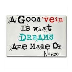 #Nurse #Quote #Dream #Vein #Funny #Nursinginpractice #health