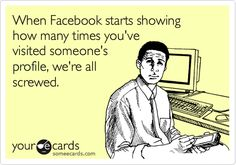 Funny Thinking of You Ecard: When Facebook starts showing how many times you've visited someone's profile, we're all screwed.