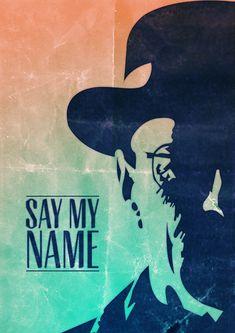 "Walter White -  ""Say my name"" - Breaking Bad"