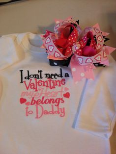 Funny Valentine Baby Onesie Girl 3/6 months Embroidered Onesie I Don't need A Valentine My Heart Belongs to Daddy Hair Bow. $24.00, via Etsy.
