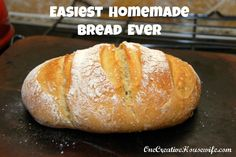 One Creative Housewife: Easiest Homemade Bread Ever