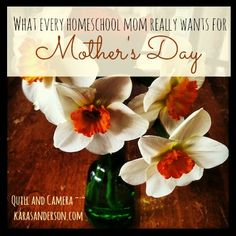 What every homeschool mom really wants for Mother's Day