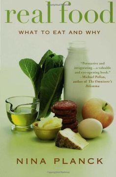 Real Food: What to Eat and Why by Nina Planck, http://www.amazon.com/dp/1596913428/ref=cm_sw_r_pi_dp_IyO3rb13R4TPK