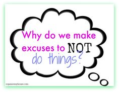 The answers to procrastination - why we make excuses to not do things - from organisemyhouse.com