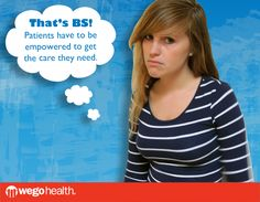 That's BS! Amanda at WEGO Health calls BS. #thatsBS #health #patients #communities #empowered #care