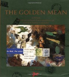 The Golden Mean: In Which the Extraordinary Correspondence of Griffin & Sabine Concludes by Nick Bantock