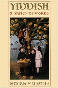 Yiddish: A Nation of Words, Miriam Weinstein