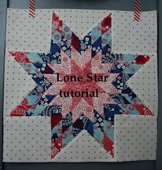 Tutorial: Lone Star Block (from Hopeful Homemaker)