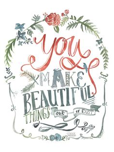 You Make Beautiful Things out of dust  Gungor 9x12 by truecotton, $18.00