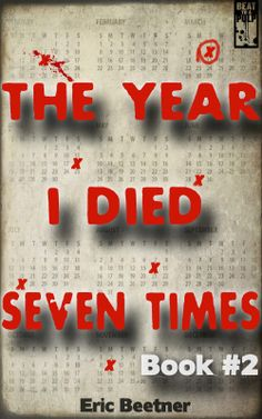 "Eric Beetner: ""If it's March then Book #2 of The Year I Died Seven Times must be out. And looky there, it is! People seem to be getting hooked on Ridley and his desperate search for the girl of his dreams. Crimespree Magazine sure did love it, and for a crime writer that's kinda like the New York Times giving you a rave."""