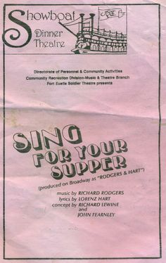 """""""Sing for Your Supper"""" a revue produced on Broadway as Rodgers and Hart.  Program cover from circa 1989 production at Fort Eustis, VA."""