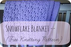 Snowflake Blanket -- #free #Knitting Pattern! (baby blanket) | www.peacebutnotpeace.com